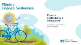 Pillole di finanza sostenibile<br>Finanza, sostenibilità e innovazione