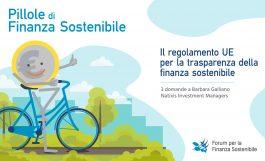 Pillole di finanza sostenibile<br>Le norme UE sulla trasparenza delle informazioni di sostenibilità nei mercati finanziari